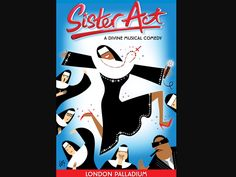 Lasting Impressions: 'Sister Act'-Thrilling. – Always Time For Theatre