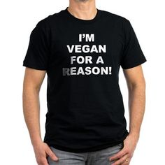Men's dark color black t-shirt with I'm Vegan For A Reason! theme.  A vegan is someone that does not consume any animal meat, use animal by-products or insect by-products. It is also a lifestyle that deals with empathy, sustainability and spiritual balance. Available in black, red, navy, royal, Heather grey, olive, Kelly green, forest, orange, asphalt, cranberry, Eggplant, teal blue, army green; small, medium, large, x-large, 2x-large size for only $27.99. – http://www.cafepress.com/stivfar