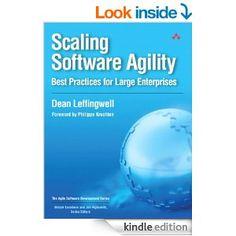 Amazon.com: Scaling Software Agility: Best Practices for Large Enterprises (Agile Software Development Series) eBook: Dean Leffingwell: Kind...