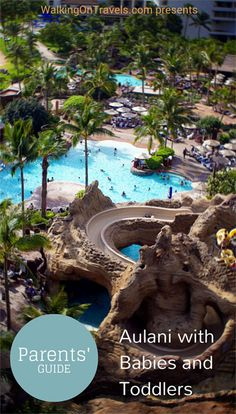 Parents' Guide to Aulani with Babies and Toddlers. thanks, @Walking on Travels