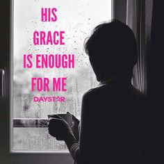 His grace is enough for me! [Daystar.com]