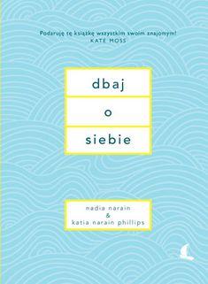 """Okładka: """"Dbaj o siebie"""" - Nadia Narain, Katia Narain-Phillips"""
