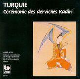 Turkey: Ceremony of the Kadiri Dervishes [CD]