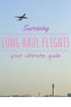 Surviving Long Haul Flights: Your Ultimate Guide!