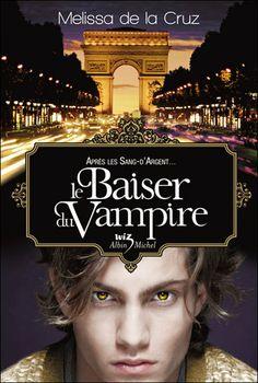 Le baiser du vampire de Melissa de la Cruz http://l-odyssee-litteraire-d-evy.over-blog.com/2014/02/le-baiser-du-vampire-de-melissa-de-la-cruz.html