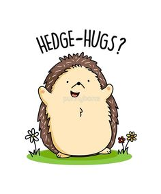 Hedge Hugs Cute Hedge Hog Pun features a cute hedge hog with arms open wide offering hedge hugs. Cute pun gift for family and friends who love hedge hog puns. Funny Food Puns, Cute Jokes, Cute Puns, Funny Memes, Funny Puns For Kids, Animal Puns, Funny Animals, Cute Animals, Cheesy Puns