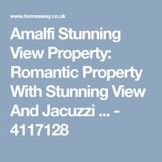 Amalfi Stunning View Property: Romantic Property With Stunning View And Jacuzzi ... - 4117128