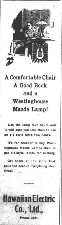 https://flic.kr/p/CMswyK | HECo Mazda Lamp | Hawaii's First Electric Lights hdnpblog.wordpress.com/historical-articles/hawaiis-first-...  HECo Mazda Lamp Honolulu star-bulletin, January 2, 1914, Page 8 chroniclingamerica.loc.gov/lccn/sn82014682/1914-01-02/ed-...  Hawaii Digital Newspaper Project hdnpblog.wordpress.com/
