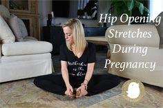 Now that you're pregnant, it's time to prepare your body for labor. Here are some hip opening stretches that you can do during pregnancy.