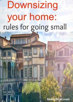 Downsizing to a smaller home is a big adjustment, and requires lifestyle changes. It's well worth it when you think of the money, time and energy you save. Add that you are using fewer resources, and you have a win-win situation.