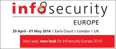 InfoSecurity Europe 29 April - 1 May,  2014  |  Earls Court, London http://www.infosec.co.uk/