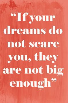 If your dreams do not scare you, they are not big enough. accountability, holding yourself accountable, accountability quotes #quote