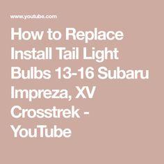 How to Replace Install Tail Light Bulbs 13-16 Subaru Impreza, XV Crosstrek - YouTube