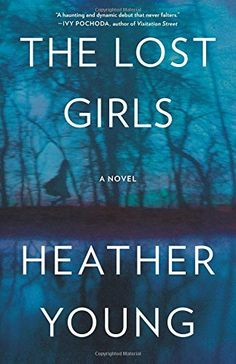 The Lost Girls: A Novel by Heather Young…