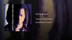 Terence Trent D'Arby - Tension Inside The Sweetness (Symphony or Damn)