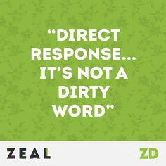 """""""Direct Response... it's not a dirty word!"""" #Quote #Marketing"""