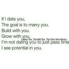 I see potiential. Best words ever Lyric Quotes, Words Quotes, Lyrics, Great Quotes, Love Quotes, Christ Centered Relationship, Married Quotes, 2015 Quotes, Get A Boyfriend