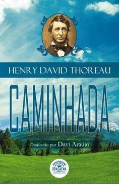 Caminhada. Autor: Henry David Thoreau. Editora: Dracaena - Singular.