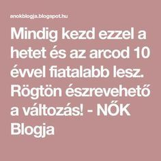 Mindig kezd ezzel a hetet és az arcod 10 évvel fiatalabb lesz. Rögtön észrevehető a változás! - NŐK Blogja Diy Face Mask, Face Masks, Evo, Minion, Health Fitness, Hair Beauty, Healthy, How To Make, Gardening