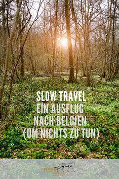 Slow Travel – Ein Ausflug nach Belgien (um nichts zu tun)
