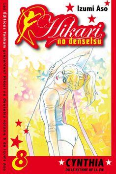 Hikari no Densetsu - Hikari no Densetsu ~ Cynthia ou le ryhtme de la vie by Izumi Aso - 8 volumes - French edition : Tonkam