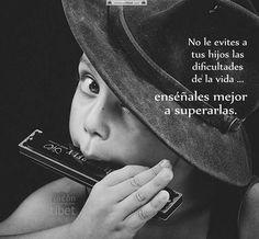 No le evites a tus hijos las dificultades.....