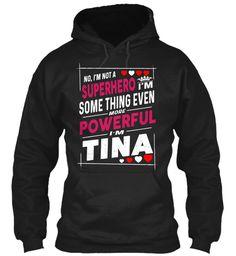 I'm Not A Superhero, I'm Tina ! Black Sweatshirt Front