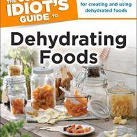 The Complete Idiot's Guide to Dehydrating Foods by Jeanette Hurt, EPUB, 1615642269, cookingebooks.info