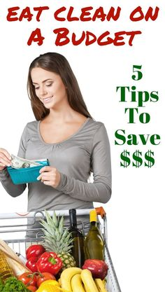 Clean Eating Budget Tips | Save Money | Healthy Eating on a Budget | #cleaneating #eatingonabudget #budgettips #whole30 #paleo