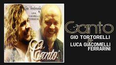 Canto - Gio Tortorelli e Luca Giacomelli Ferrarini