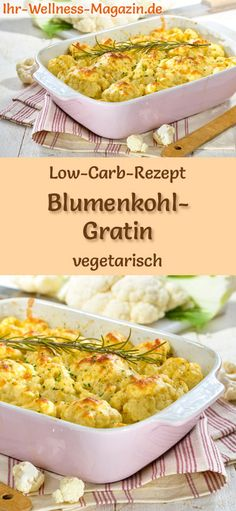 Low Carb Blumenkohl-Gratin - gesundes, vegetarisches Hauptgericht Low carb recipe for cauliflower gratin - vegetarian dinner or lunch, low carbohydrate reduced calories, healthy and ideal for losing w Vegetarian Dinners, Healthy Dinner Recipes, Low Carb Recipes, Healthy Snacks, Vegetarian Recipes, Easy Snacks, Eating Healthy, Lunch Recipes, Vegetable Recipes