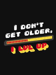 Getting Old, Classic T Shirts, Gaming, Design, Getting Older, Videogames, Game