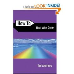 How to Heal with Color: Amazon.ca: Ted Andrews: Books