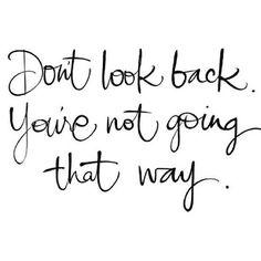 You've come so far..keep moving forward.