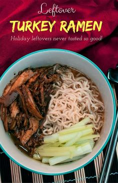 Leftover Turkey Ramen. Holiday leftovers might have never tasted this ...