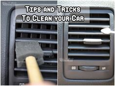 Tips and Tricks To Clean Your Car ~ DIY Craft Project