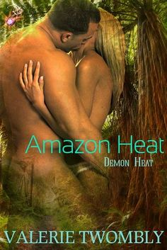 Review: Amazon Heat (Demon Heat #1) by Valerie Twombly - Angel's Guilty Pleasures