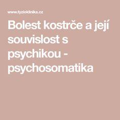 Bolest kostrče a její souvislost s psychikou - psychosomatika