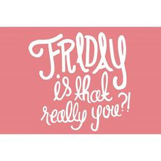 Oh Yes it's Friday   #tgif #iminlove #friday #weekend #byou #becomplete