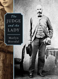 The Judge and the Lady by Marlyn Horsdal.  When the beautiful and flirtatious Eleanor Wentworth is sent away from London in 1870 for her scandalous behaviour, she arrives, angry and rebellious, in Victoria, a town that falls far below her expectations of society. Soon, however, she is befriended by Celia Turner, the freethinking young wife of a conservative minister, and unlikely though it seems, they become lifelong friends.
