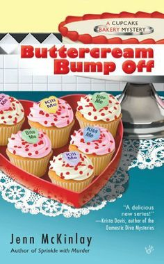 Buttercream Bump Off (Cupcake Bakery Mystery) by Jenn McKinlay, http://www.amazon.com/dp/B004FGMR2O/ref=cm_sw_r_pi_dp_--Jbqb050CAWS