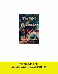 The Well of Ascension (Mistborn, Book 2) 1st (first) edition Text Only Brandon Sanderson ,   ,  , ASIN: B004V6R6RY , tutorials , pdf , ebook , torrent , downloads , rapidshare , filesonic , hotfile , megaupload , fileserve