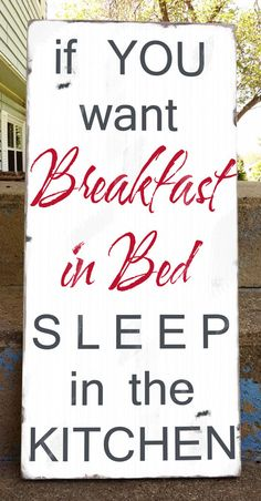 If You Want Breakfast in Bed  - Heavily Distressed Typography Word Art Sign in Weather Worn White