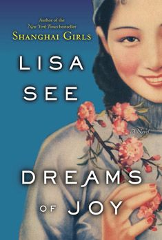 Lisa See's Dreams of Joy and Shanghai Girls - both come highly recommended and are being added to my reading list!