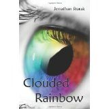 Clouded Rainbow (Paperback)By Jonathan Sturak