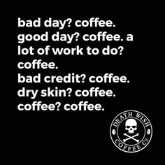 Coffee is always the answer to the question