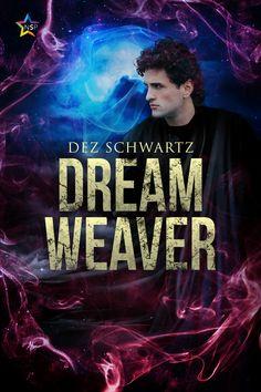 DREAM WEAVER (ROAM 3) #ROAMseries LGBTQ Dreampunk by Dez Schwartz | March 30, 2020 | NineStar Press books #MMParanormal #MMromance