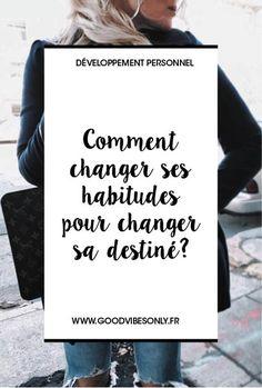 COMMENT PRENDRE LES MEILLEURES HABITUDES, POUR CHANGER NOTRE DESTINÉE – Good Vibes Only