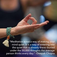 """Deepak Chopra: ☀ """"Meditation is not a way of making your mind quiet. It is a way of entering into the quiet that is already there --- buried under the thoughts the average person thinks every day. Yoga Nidra, Best Meditation, Guided Meditation, Meditation Practices, Vipassana Meditation, Spiritual Practices, Ayurveda, Affirmations, Mudras"""