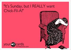 'It's Sunday, but I REALLY want Chick-Fil-A!'